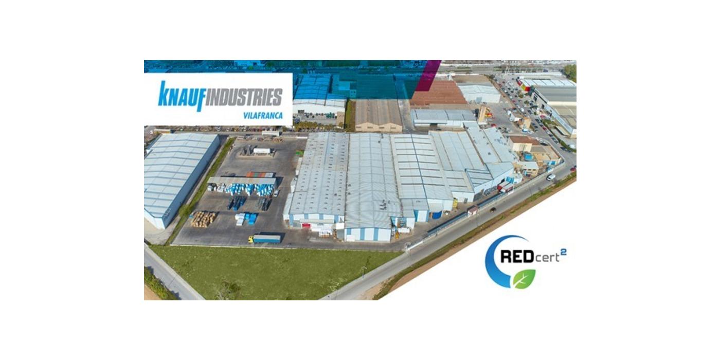 Knauf Industriesconsigue el certificado de producción sostenible REDcert2para su planta de Vilafranca del Penedès