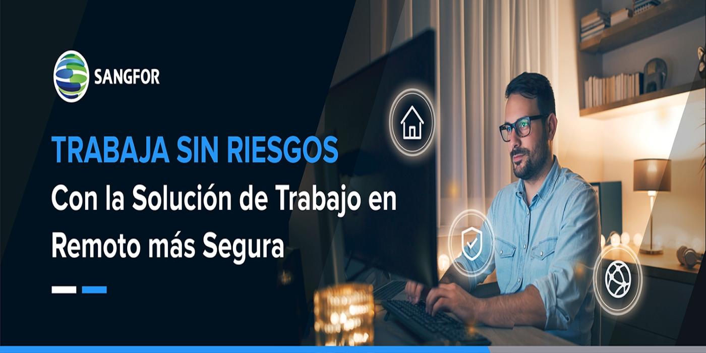Sangfor lanza una promoción Working From Home para proteger la seguridad de las empresas con pocos recursos